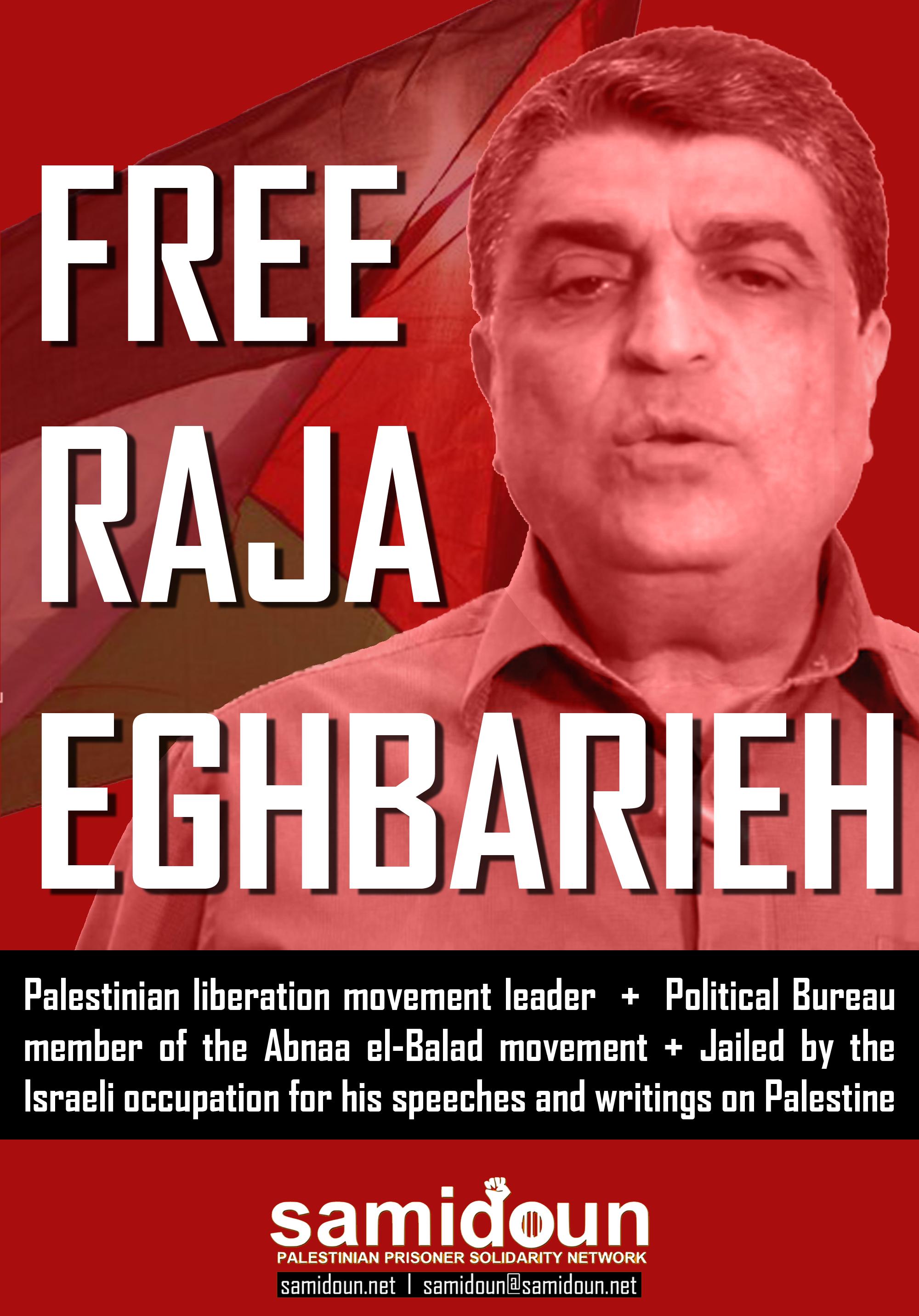 Free Raja Eghbarieh Abnaa El Balad Movement Leader Targeted For